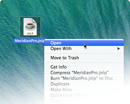 Locate the file you downloaded, MeridianPro.jnlp. Hold the CONTROL-key as you CLICK, and from the flyout menu choose OPEN.